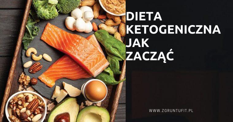 Dieta Ketogeniczna – Jak Zacząć