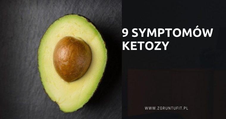 9 Symptomów Ketozy – Jak Sprawdzić Czy Jestem w Ketozie
