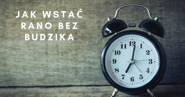 Jak Wstać Rano Bez Budzika – 8 Sposobów