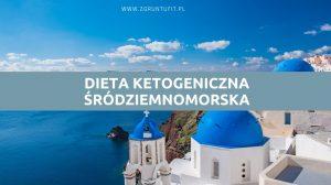 dieta ketogeniczna śródziemnomorska