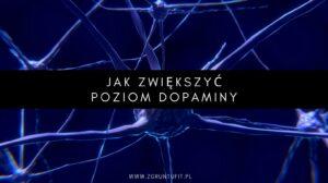 jak zwiększyć poziom dopaminy