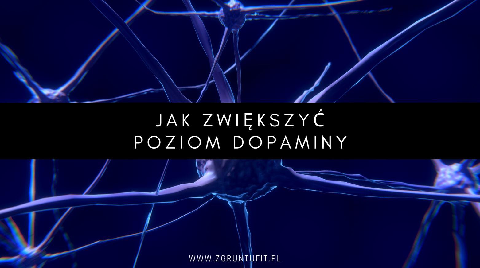 10 Sposób Na to Jak Zwiększyć Poziom Dopaminy